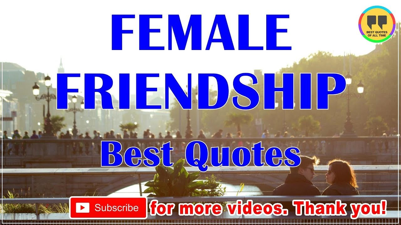 Quotes About Female Friendship Top 50 Female Friendship Quotes  Best Friendship Quotes  Youtube