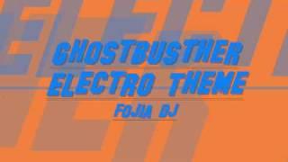 Ghostbuster Electro Theme - Fojia Dj