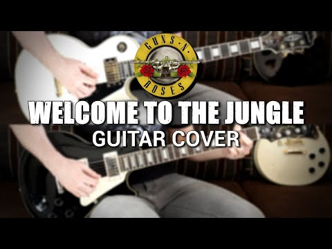 Guns N' Roses - Welcome To The Jungle (Guitar Cover)