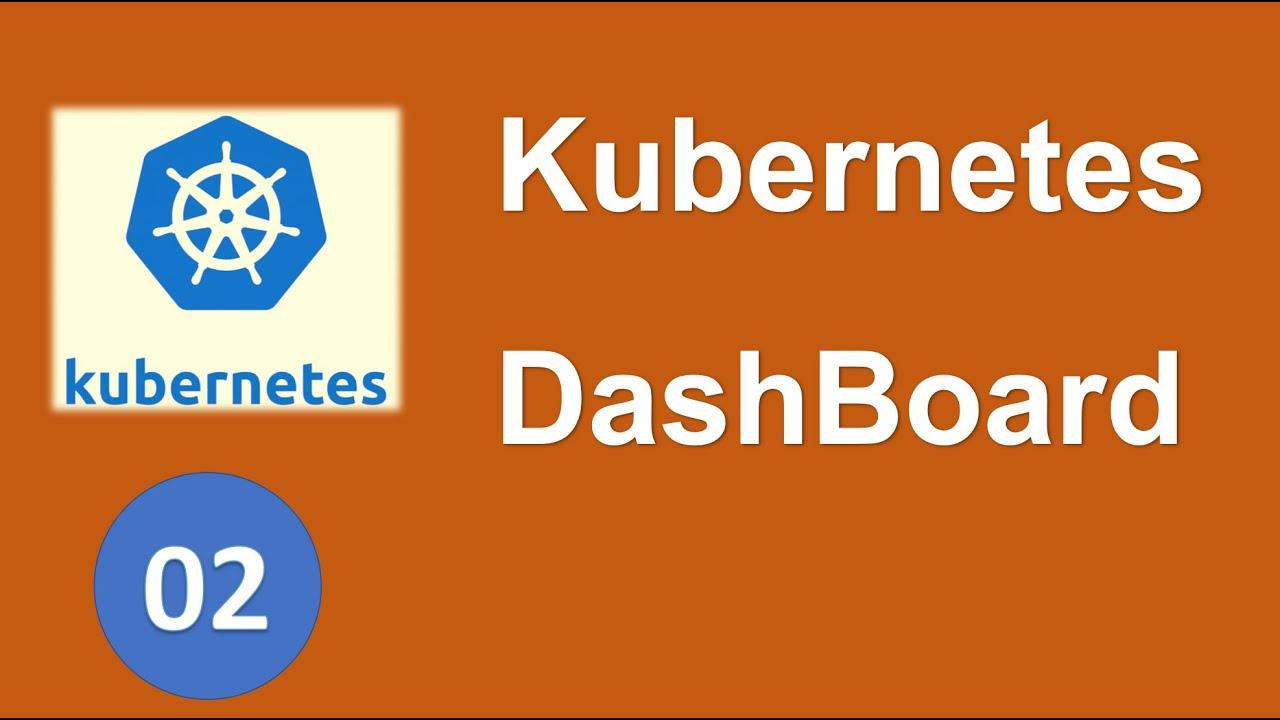 K02 - Cài đặt và sử dụng Kubernetes Dashboard