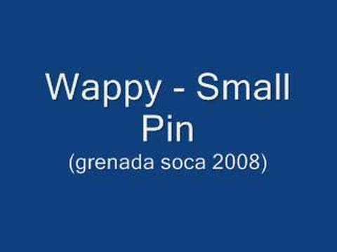 Wappy - Small Pin (Grenada Soca 2008)