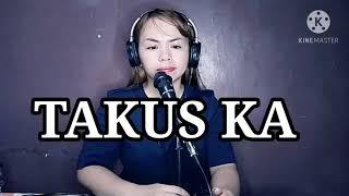 TAKUS KA (Lyrics) | Covered By Sis. Ethel