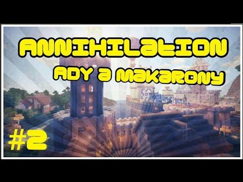Annihilation #2- NORBY MI DAL BAN ! Ady+Makarony -cz-