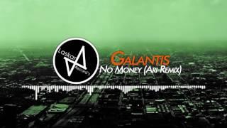 Galantis - No Money (Ari Remix)