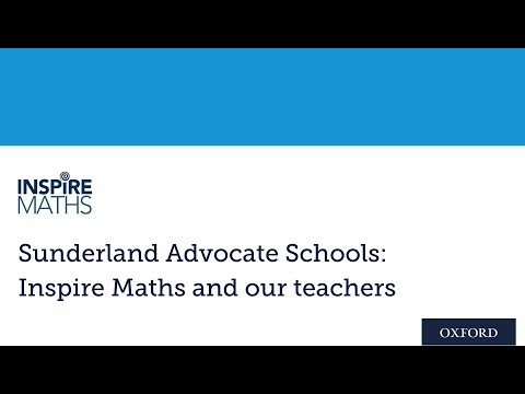Sunderland Advocate Schools: Inspire Maths and our teachers