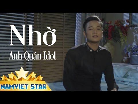 Nhờ - Anh Quân Idol (MV 4K STAR OFFICIAL)