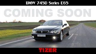 BMW 745D Series E65 (Тизер)