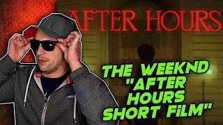 The Weeknd - After Hours (Short Film) REACTION! | IT'S XO SZN!!!