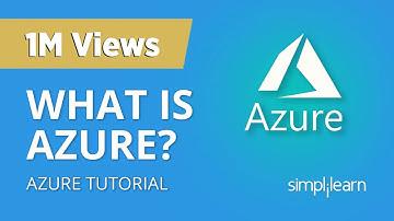 What Is Azure? | Microsoft Azure Tutorial For Beginners | Microsoft Azure Training | Simplilearn