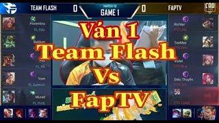 Ván 1 -Team Flash Vs FapTV ĐTDV Mùa Xuân 2020 Đương Kim Vô Địch Sẩy Chân - Liên Quân Mobile
