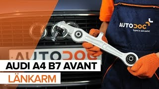 Så byter du främre upphängningens nedersta front arm på AUDI A4 B7 AVANT GUIDE   AUTODOC