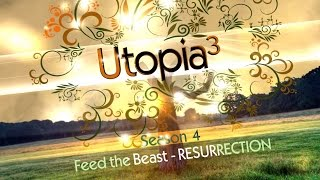Utopia³ Resurrection : S04 END - and then there was Chaos ;)