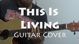 This is Living - Hillsong Y&F (Guitar Cover)