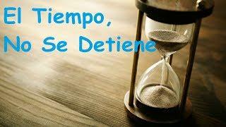 El tiempo, no se detiene