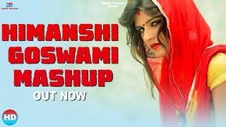 Haryanvi Song | Himanshi Goswami Mashup | Latest Haryanvi Songs Haryanvi 2019 | Haryanvi DJ Songs