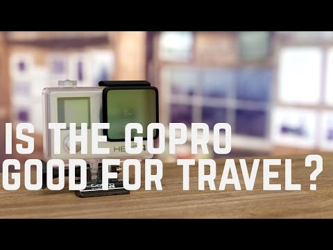Is the GoPro a Good Travel Camera?