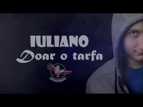 IULIANO - DOAR O TARFA (Lyrics Video)