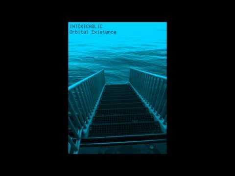 Intoxicholic - Orbital Existence (Full Album / Mixtape)