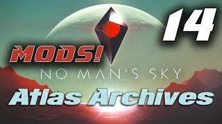 No Man's Sky: Mods, Improvements, Our Experiences Atlas Archives Ep. 14