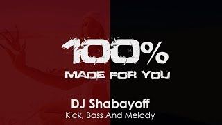 Download Video DJ Shabayoff - Kick, Bass And Melody [100% Made For You] MP3 3GP MP4