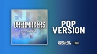 Dreamakers - If I Could Ask (Pop Version) (Official Audio)