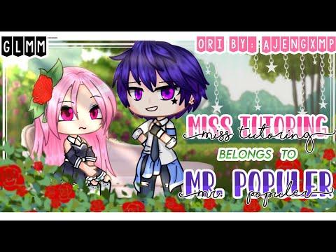 🔥 Miss Tutoring Belongs to Mr.Popular 🔥 || GCMM || Original?¿ || WARN: BAD GRAMMAR-
