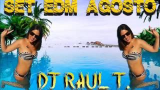 DJ RAUL T SET EDM AGOSTO 2014