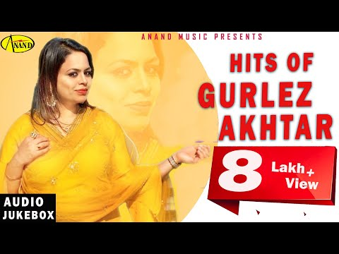 Gurlez Akhtar L Hits Of Gurlej Akhtar L Latest Punjabi Songs 2019 Anand Music L New Punjabi Song