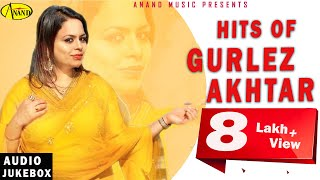 GURLEZ AKHTAR l HITS OF GURLEJ AKHTAR l LATEST PUNJABI SONGS 2019 ANAND MUSIC l NEW PUNJABI SONG