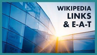 Wikipedia Links and E-A-T
