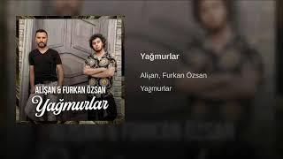 Alişan & Furkan Özsan - Yağmurlar(REMIX) Resimi