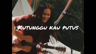 Download Kutunggu kau putus~status wa