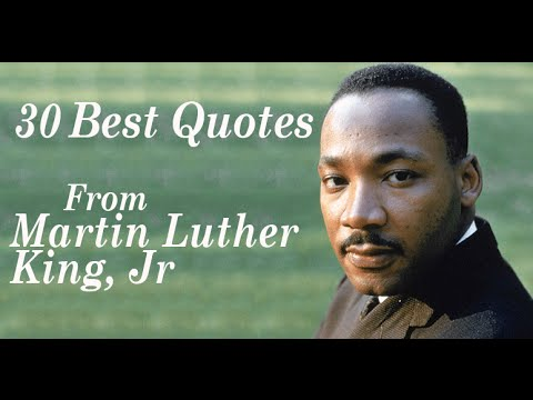 The Best 30 Quotes From Martin Luther King, Jr || Civil Rights Activist, Minister ...