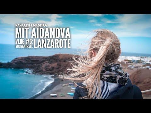 AIDA Vlog #6: Kanaren & Madeira mit AIDAnova - Vulkaninsel Lanzarote