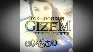 Iyiki Dogdun Gizem :)