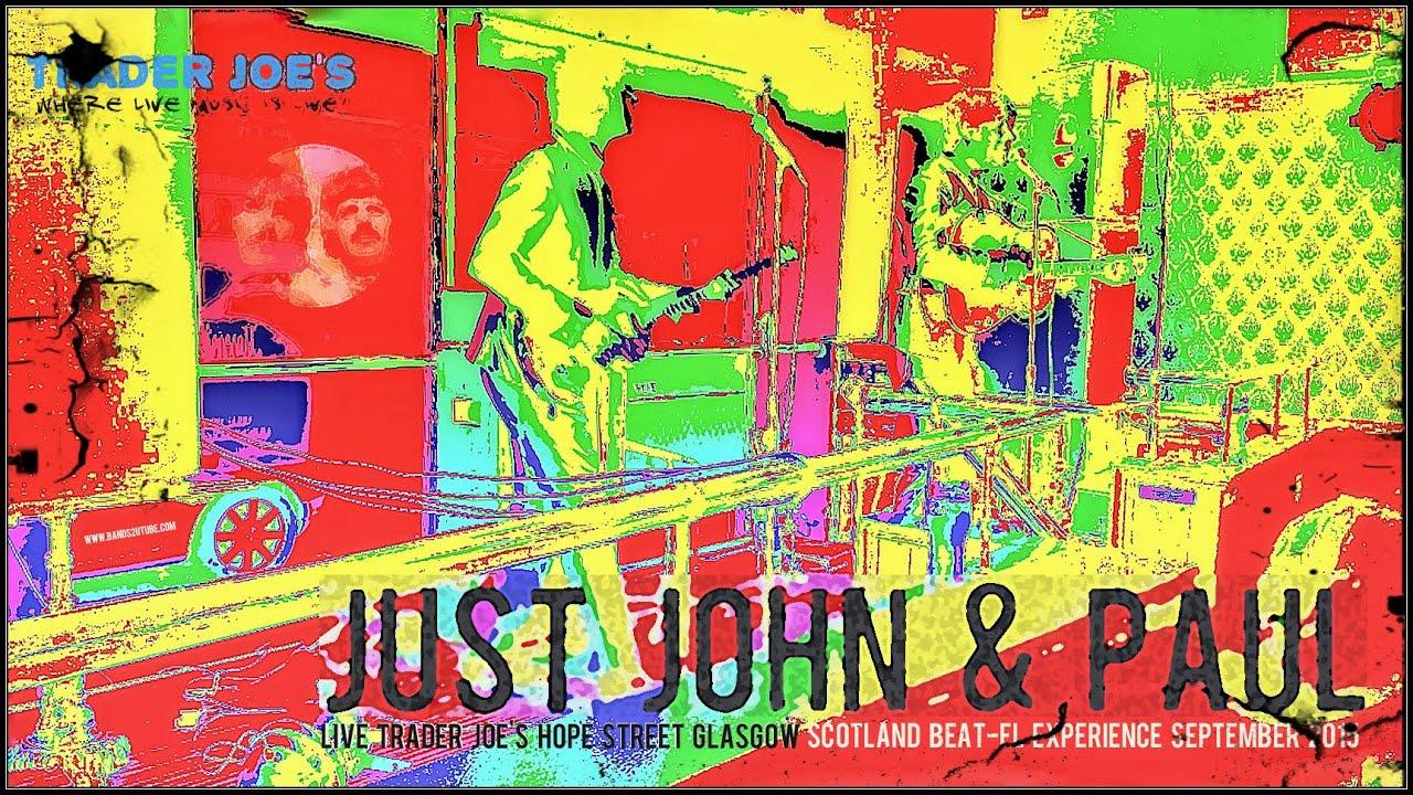Just John & Paul Live Trader Joe's Glasgow Scotland