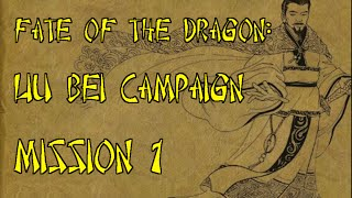 Fate of The Dragon: Liu Bei Campaign: Mission 1: Part 1