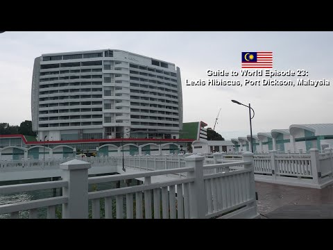 Guide to World Episode 23: Lexis Hibiscus, Port Dickson, Malaysia