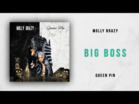 Molly Brazy - Big Boss (Queen Pin) Mp3
