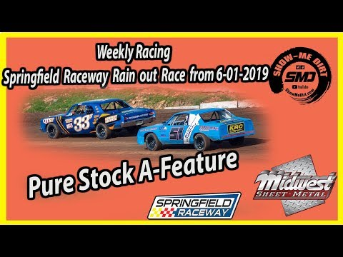 S03-E289 Pure Stock A-Feature Rain out race Springfield Raceway 6-01-2019 #DirtTrackRacing