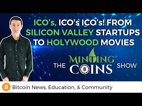 ICO's ICO's ICO's! From Silicon Valley Startups To Hollywood Movies