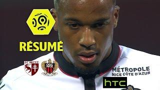 FC Metz - OGC Nice (2-4)  - Résumé - (FCM - OGCN) / 2016-17