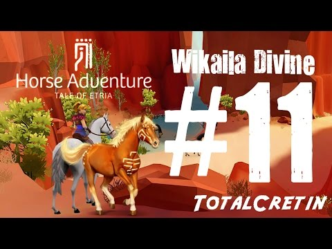 Horse Adventure: Tale of Etria - Wikaïla Divine #11  (Let's