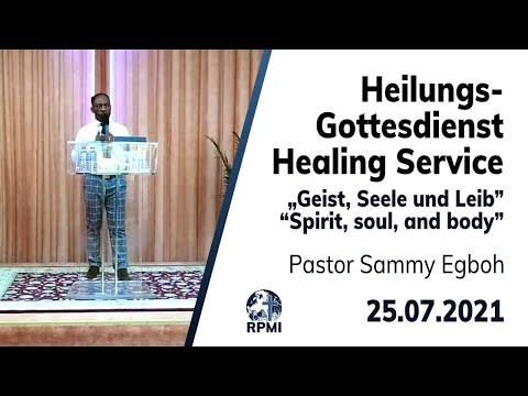 """""""Geist, Seele und Leib"""" - RPMI-Heilungsgottesdienst - 25.07.2021 - Pastor Sammy Egboh"""