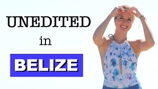 UNEDITED in Belize - Travel Guide San Pedro, Belize