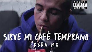 Gera Mx // Sirve Mi Café Temprano ☕️🔮 (Video Oficial)
