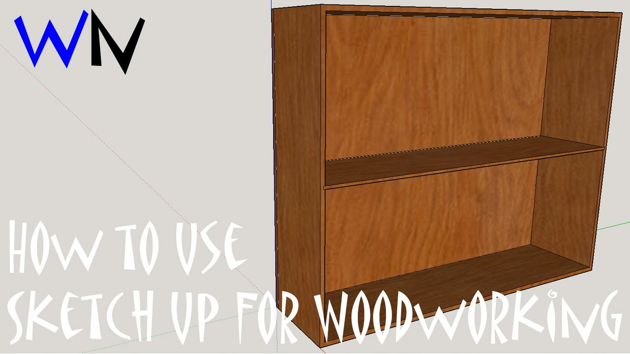 How To Use Sketch Up For Woodworking Projects Youtube