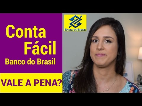 Conta Digital Do Banco Do Brasil (Conta Fácil BB), VALE A PENA??