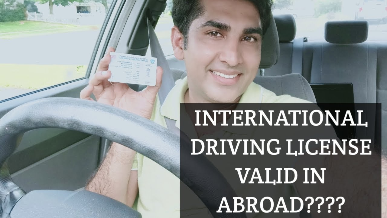 INTERNATIONAL DRIVING LICENSE VALID In Abroad ( Dubai USA or Canada )or Not