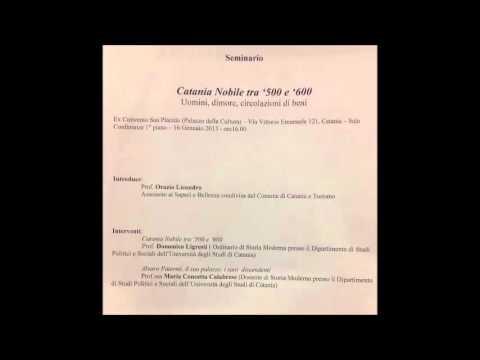 Catania Nobile tra '500 e '600: Uomini, dimore, circolazione di beni (Audio seminario)